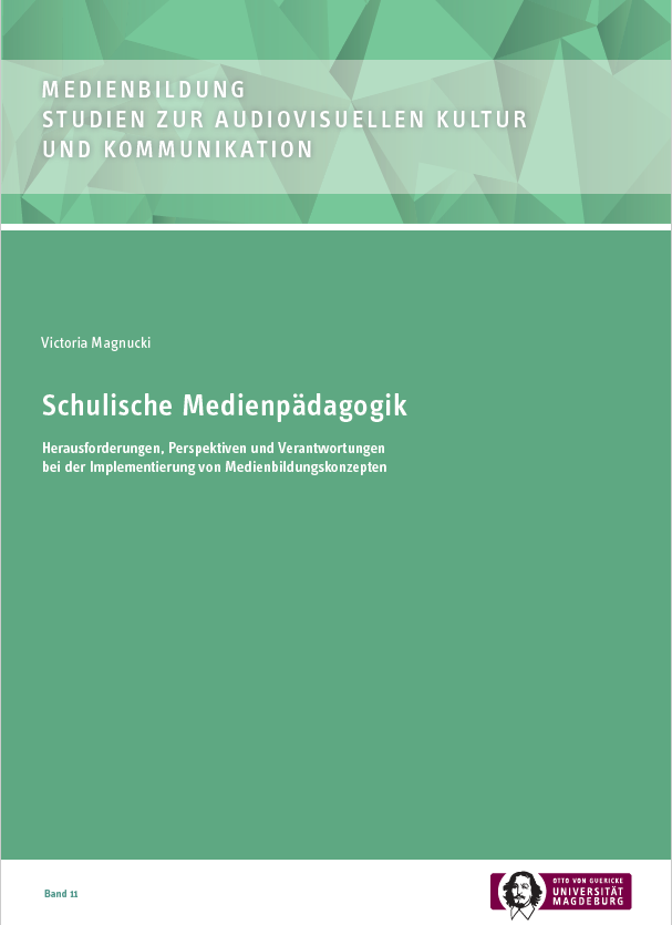 Ansehen Bd. 11 (2021): Magnucki, Viktoria: Schulische Medienpädagogik