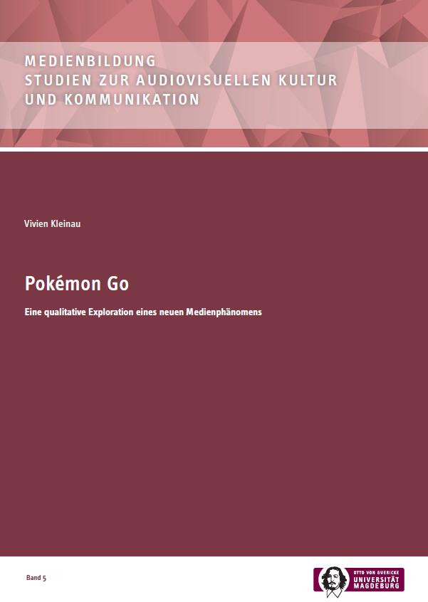 Ansehen Bd. 5 (2018): Vivien Kleinau: Pokémon Go. Eine qualitative Exploration eines neuen Medienphänomens