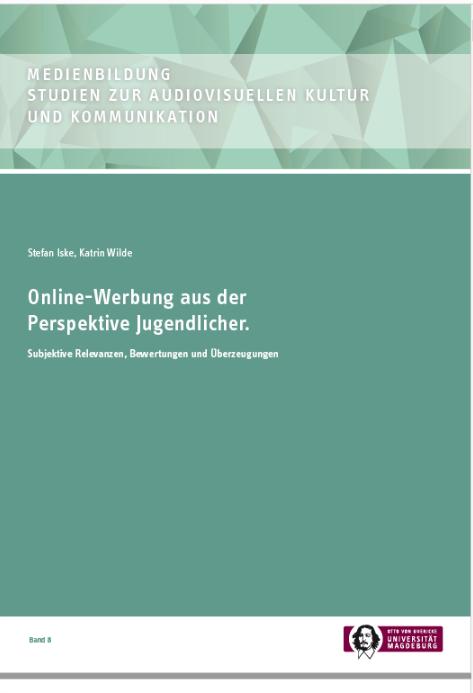 Ansehen Bd. 8 (2018): Iske, Stefan, Wilde, Katrin: Online-Werbung aus der Perspektive Jugendlicher. Subjektive Relevanzen, Bewertungen und Überzeugungen