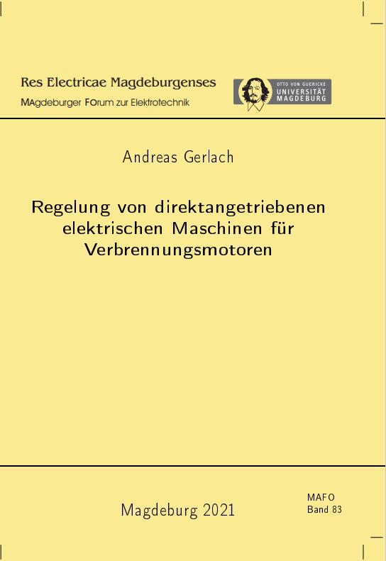 Ansehen Bd. 83 (2021): Gerlach, Andreas: Regelung von direktangetriebenen elektrischen Maschinen für Verbrennungsmotoren